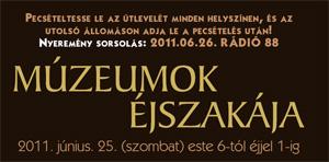 Múzeumok Éjszakája 2011. június 25. este 6-tól éjjel 1-ig. - Szeged - Pecsételtesse le útlevelét minden helyszínen és NYERJEN!