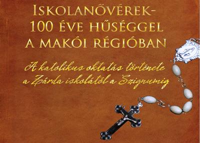 Iskolanővérek - 100 éve hűséggel a makói régióban