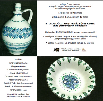 Meghívó a Dél-Alföldi Magyar Kézműves Remek díjas iparművészek kiállítására - 2011. április 8.