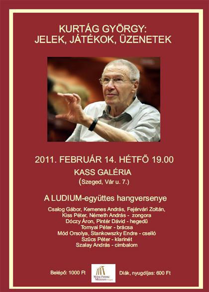 Kurtág György: Jelek, játékok, üzenetek - LUDIUM-együttes hangverseny - Kass Galéria 2011. február 14.