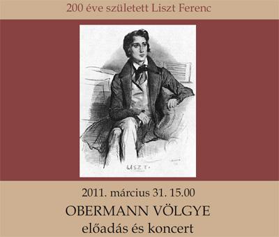 200 éve született Liszt Ferenc - Obermann Völgye előadás és koncert - 2011. március 31. 15.00