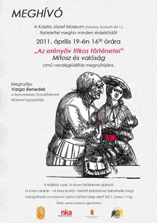 Meghívó -Az erényöv titkos történetei- Mítosz és valóság című vendégkiállítás megnyitójára - 2011. április 19.