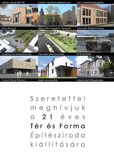 Meghívó a 21 éves Tér és Forma Építésziroda kiállítás megnyitójára - Szegedi Vár 2011. június 25.