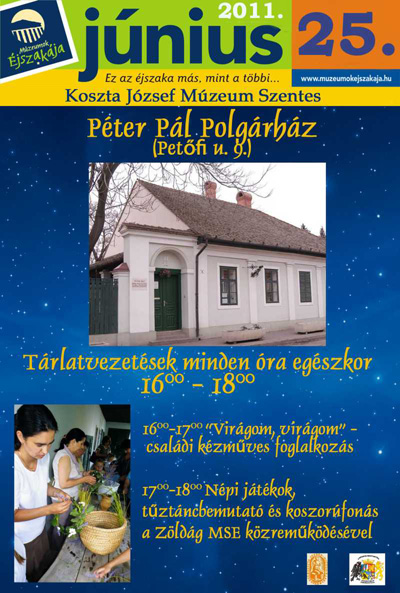 Múzeumok Éjszakája 2011 Szentes - Programok - Péter Pál Polgárház
