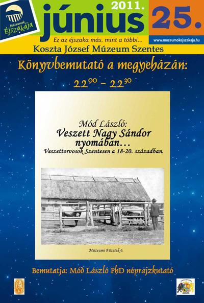 Múzeumok Éjszakája 2011 Szentes - Programok - Megyeháza könyvbemutató