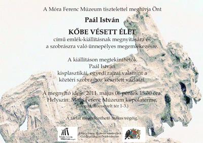 Meghívó Paál István Kőbe vésett élet című emlék-kiállításának megnyitójára - 2011. május 6.