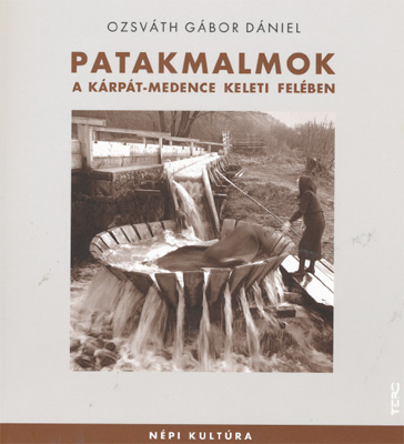 Ozsváth Gábor Dániel - Patakmalmok a Kárpát-medence keleti felében - könyvbemutató - 2011. június 7.