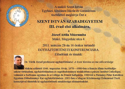 Meghívó a Szent István Szabadegyetem III. évad első alkalmára a 2011. március 28-án 16 órakor tartandó Egyháztörténeti Konferenciára.