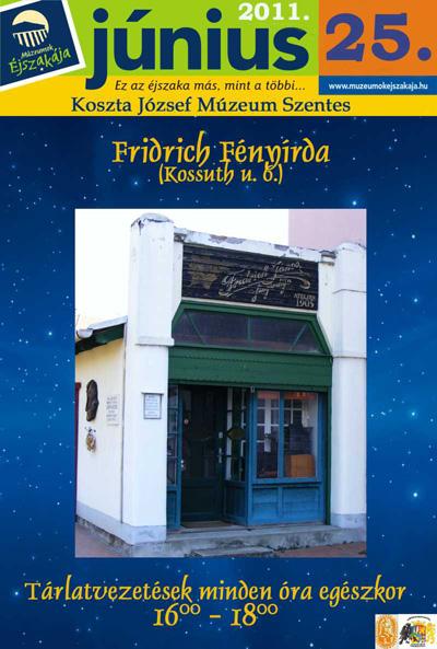 Múzeumok Éjszakája 2011 Szentes - Programok - Fridrich Fényírda